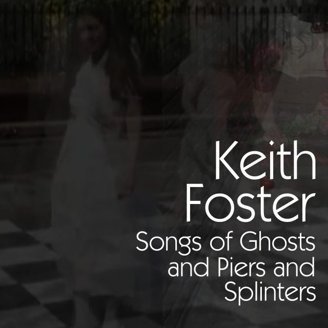 Songs of Ghosts and Piers and Splinters